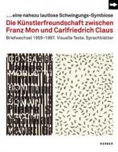 Die Künstlerfreundschaft zwischen Franz Mon und Carlfriedrich